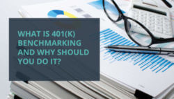 What is 401(k) Benchmarking and Why Should You Do It?